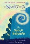 Never Girls 2 The Space Between Disney The Never Girls