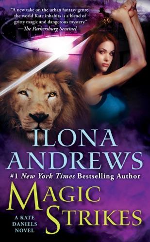 Ilona Andrews - Magic Strikes