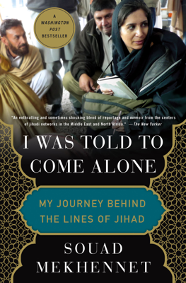 I Was Told to Come Alone - Souad Mekhennet book