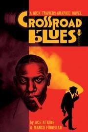 Crossroad Blues: A Nick Travers Graphic Novel PDF Download