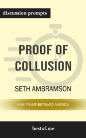 Proof of Collusion: How Trump Betrayed America by Seth Abramson (Discussion Prompts) PDF Download