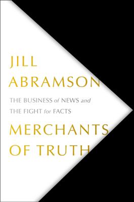 Merchants of Truth - Jill Abramson book