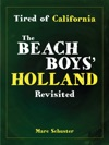 Tired Of California The Beach Boys Holland Revisited