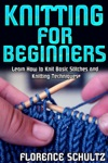Knitting For Beginners Learn How To Knit Basic Stitches And Knitting Techniques