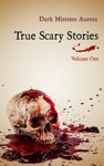 True Scary Stories Volume One