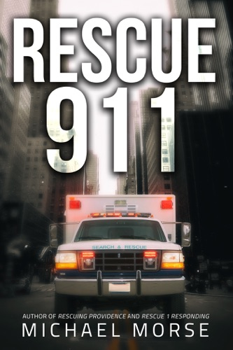 Michael Morse - Rescue 911: Tales from a First Responder