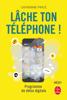 Lâche ton téléphone ! - Catherine Price