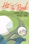 Hit The Road A Womans Guide To Solo Motorcycle Touring