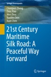 21st Century Maritime Silk Road A Peaceful Way Forward