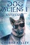 Dog Aliens 1 Raffles Name