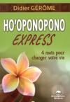 Hooponopono Express  4 Mots Pour Changer Votre Vie