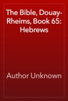 The Bible Douay-Rheims Book 65 Hebrews