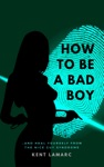 How To Be A Bad Boy And Heal Yourself From The Nice Guy Syndrome