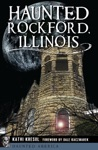 Haunted Rockford Illinois