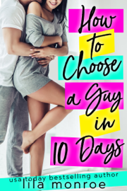 How to Choose a Guy in 10 Days