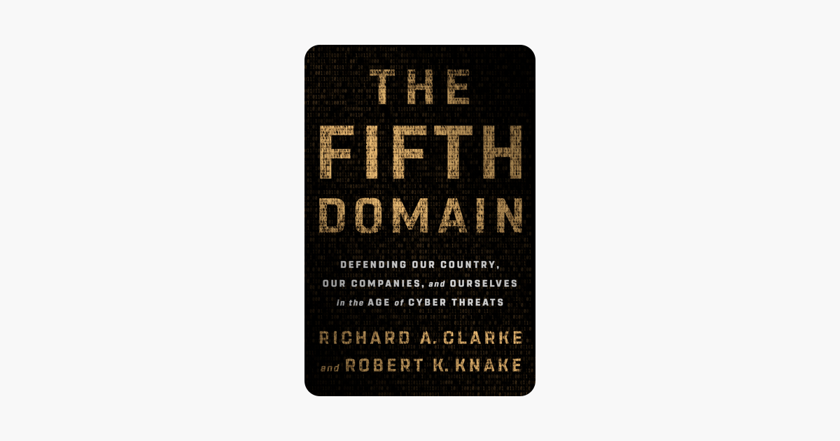 The Fifth Domain - Richard A. Clarke & Robert K. Knake