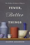 Fewer Better Things