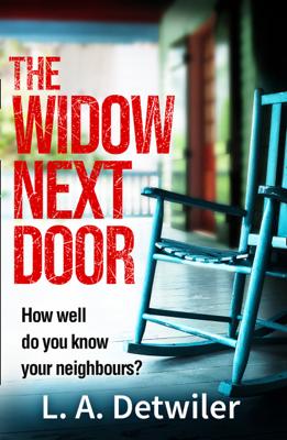 L.A. Detwiler - The Widow Next Door book