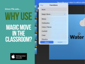 Why Use Magic Move in the Classroom?