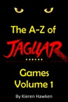 The A-Z Of Atari Jaguar Games Volume 1