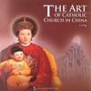 The Art Of Catholic Church In China