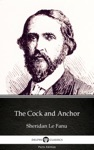 The Cock And Anchor By Sheridan Le Fanu - Delphi Classics Illustrated
