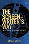 The Screenwriters Way Master The Craft Free The Art