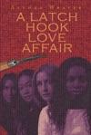 A Latch Hook Love Affair