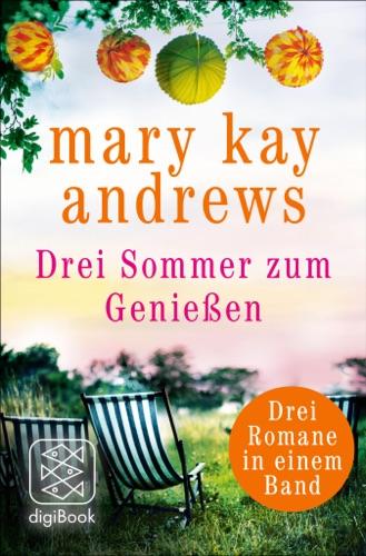 Mary Kay Andrews - Drei Sommer zum Genießen