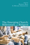 The Emerging Church Millennials And Religion Volume 1