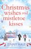 Christmas Wishes and Mistletoe Kisses - Jenny Hale