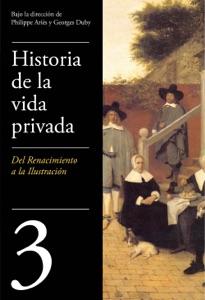 De Renacimiento a la Ilustración (Historia de la vida privada 3) Book Cover