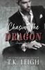 T.K. Leigh - Chasing the Dragon  artwork