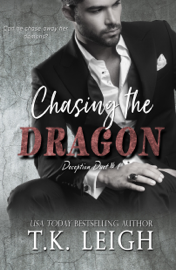 Chasing the Dragon - T.K. Leigh book summary