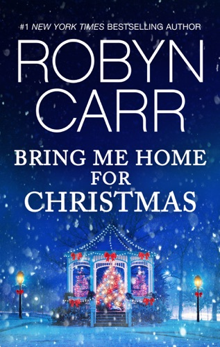 Robyn Carr - Bring Me Home for Christmas