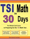 TSI Math In 30 Days The Ultimate Crash Course To Preparing For The TSI Math Test