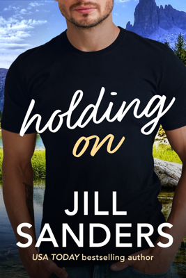 Holding On - Jill Sanders book