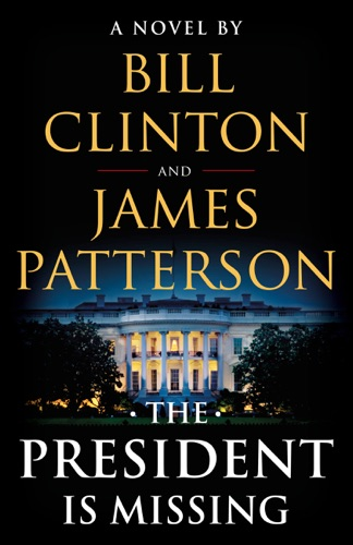 James Patterson & Bill Clinton - The President Is Missing