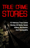 Travis S. Kennedy - True Crime  Stories: 10 Heinous True Crime Stories of Sickly Serial Killers, Murderers and Sociopaths artwork