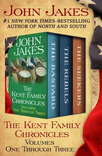 John Jakes - The Kent Family Chronicles Volumes One Through Three