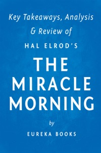 The Miracle Morning: by Hal Elrod  Key Takeaways, Analysis & Review Book Cover