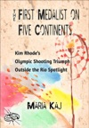 First Medalist On Five Continents Kim Rhodes Olympic Shooting Triumph Outside The Rio Spotlight