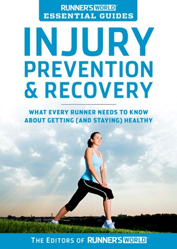Editors of Runner's World - Runner's World Essential Guides: Injury Prevention & Recovery