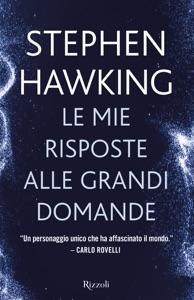 Le mie risposte alle grandi domande da Stephen W. Hawking