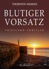 Blutiger Vorsatz Friesland - Thriller