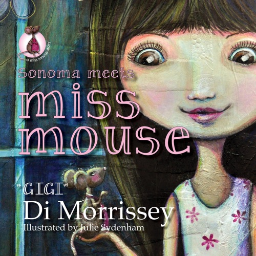 Di Morrissey - Sonoma Meets Miss Mouse