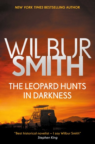 Wilbur Smith - The Leopard Hunts in Darkness