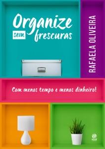 Organize sem frescuras Book Cover