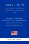Fundamental Principles And Policymaking Criteria For Partnerships With Faith-Based And Other Neighborhood Organizations US Department Of Housing And Urban Development Regulation HUD 2018 Edition