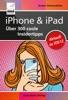 iOS 12 - iPhone & iPad – Über 300 coole Insidertipps